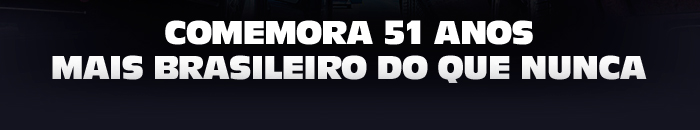 Comemora 51 anos mais brasileiro do que nunca