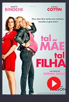 Assista no Telecine Play: Tal Mãe, Tal Filha